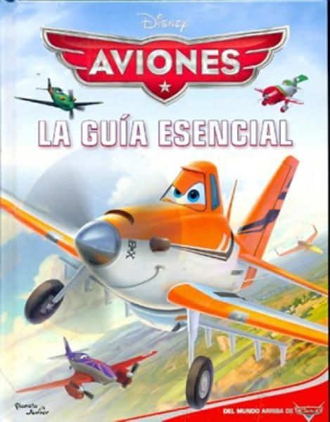 AVIONES - LA GUIA ESENCIAL ( CARS )