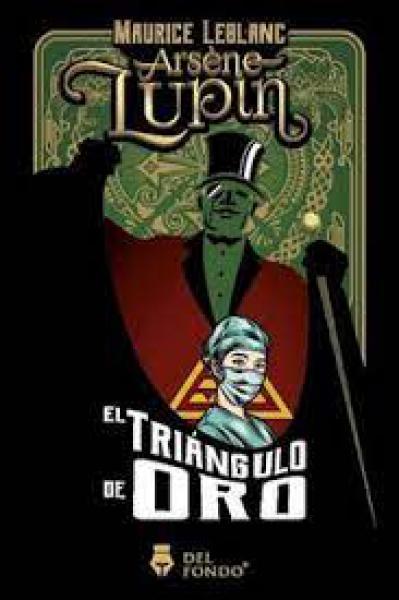 ARSENE LUPIN EL TRIANGULO DE ORO