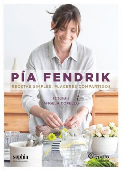 PIA FENDRIK - RECETAS SIMPLES , PLACERES