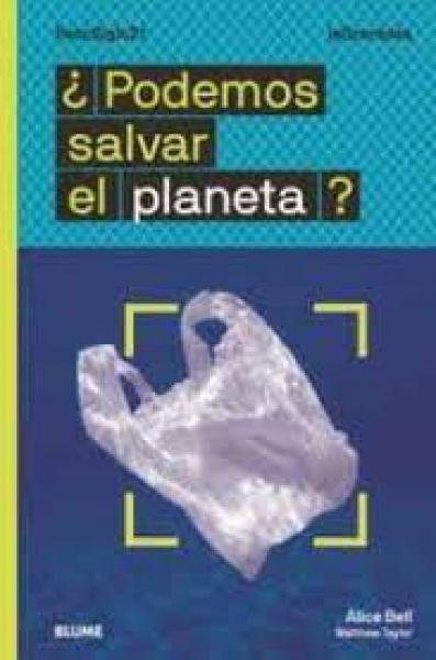 PODEMOS SALVAR EL PLANETA ?