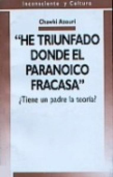 HE TRIUNFADO DONDE EL PARANOI...
