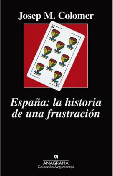 ESPAÑA: LA HISTORIA DE UNA FRUSTRACION