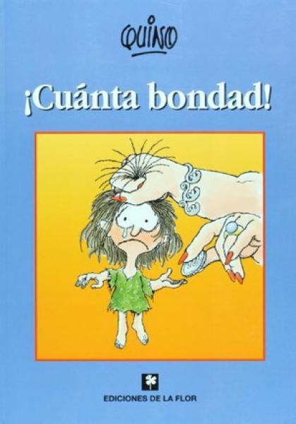 CUANTA BONDAD!