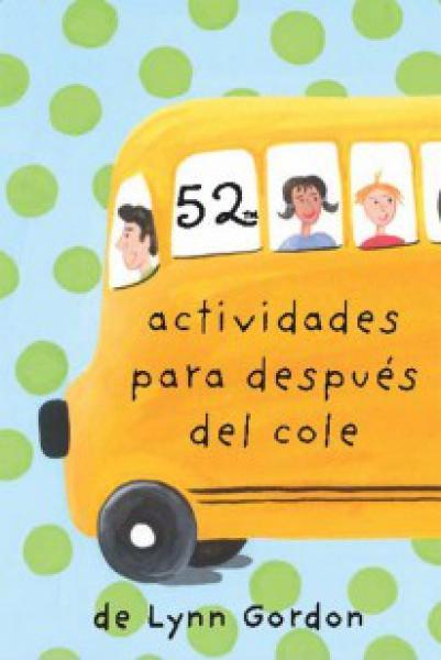 52 ACTIVIDADES PARA DESPUES DEL COLE