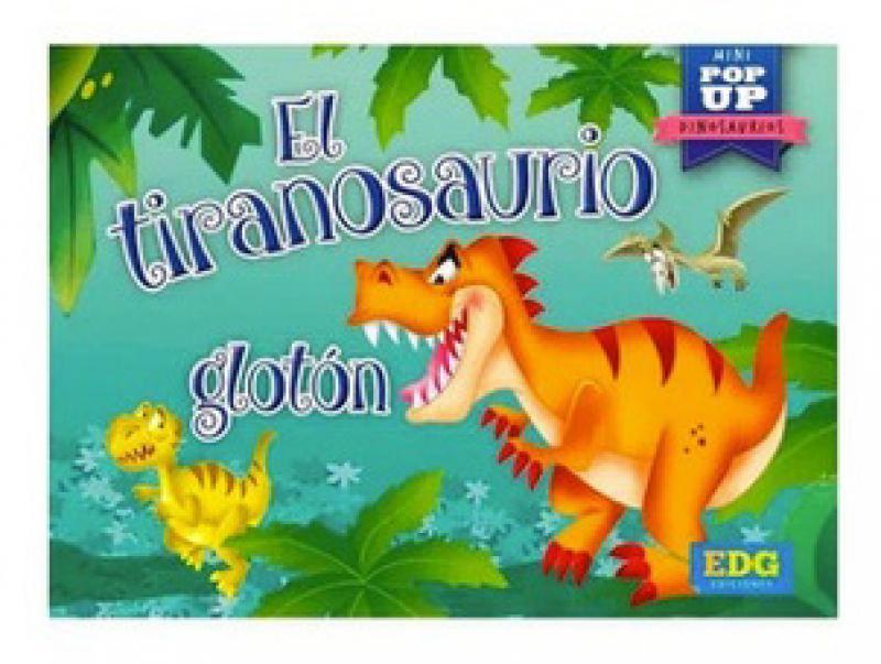 EL TIRANOSAURIO GLOTON