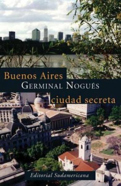 BUENOS AIRES,CIUDAD SECRETA