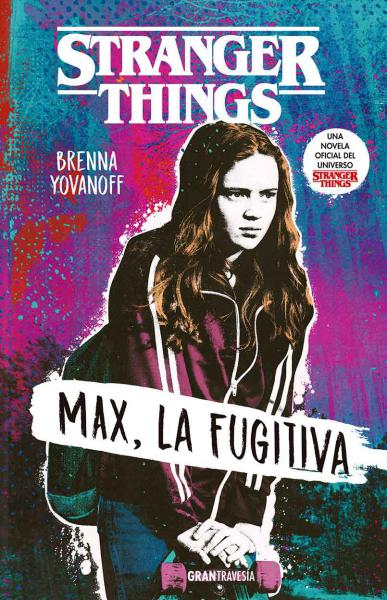 STRANGER THINGS - MAX LA FUGITIVA