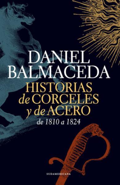 HISTORIAS DE CORCELES Y DE ACERO 1810/24
