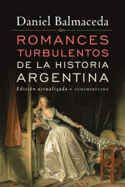 ROMANCES TURBULENTOS D/LA HIST.ARGENTINA