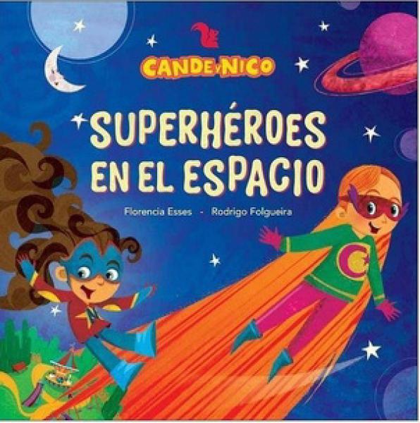 CANDE Y NICO - SUPERHEROES EN EL ESPACIO