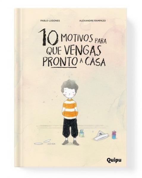 10 MOTIVOS PARA QUE VENGAS PRONTO A CASA