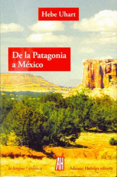 DE LA PATAGONIA A MEXICO