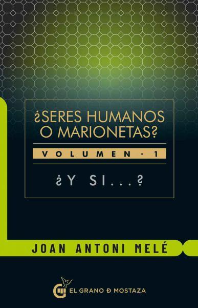 SERES HUMANOS O MARIONETAS 1 ¿Y SI...?