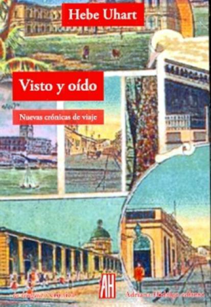 VISTO Y OIDO (NUEVAS CRONICAS DE VIAJE)