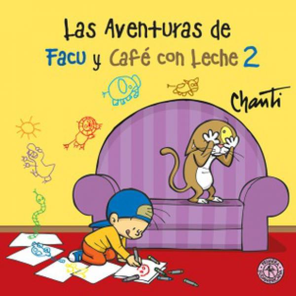 LAS AVENTURAS DE FACU Y CAFE CON LECHE 2