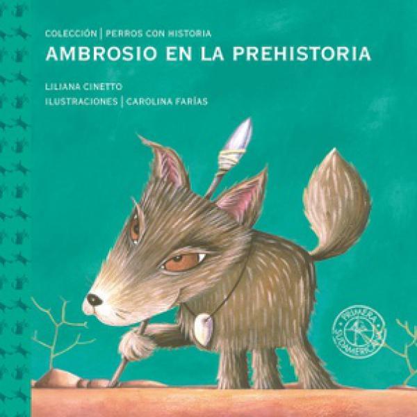 AMBROSIO EN LA PREHISTORIA