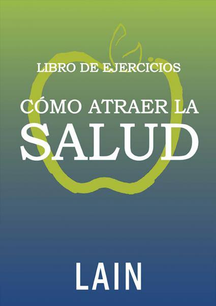 LIBRO DE EJERCICIOS COMO ATRAER LA SALUD
