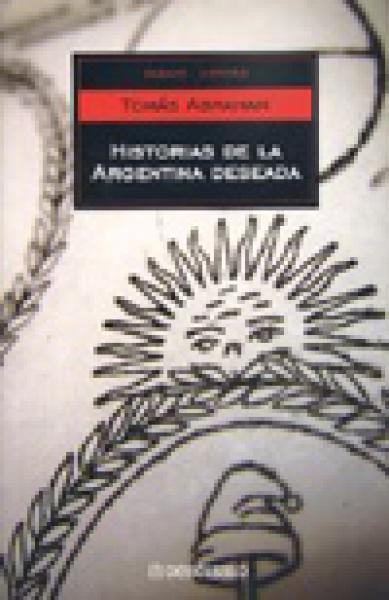 HISTORIAS DE LA ARGENTINA DESEADA
