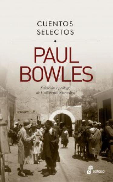 CUENTOS SELECTOS - PAUL BOWLES