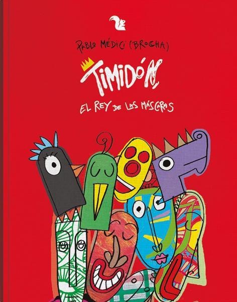 TIMIDON EL REY DE LAS MASCARAS