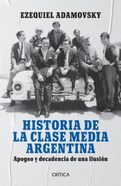 HISTORIA DE LA CLASE MEDIA ARG... 8ºED