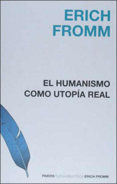 EL HUMANISMO COMO UTOPIA REAL