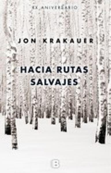 HACIA RUTAS SALVAJES - 20º ANIVERSARIO