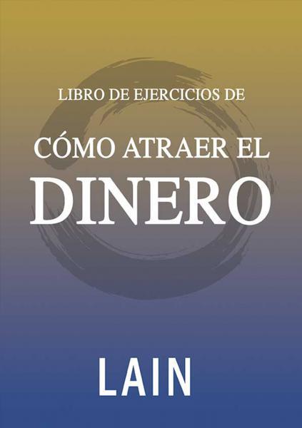 LIBRO DE EJERCICIOS DE COMO ATRAER DINER