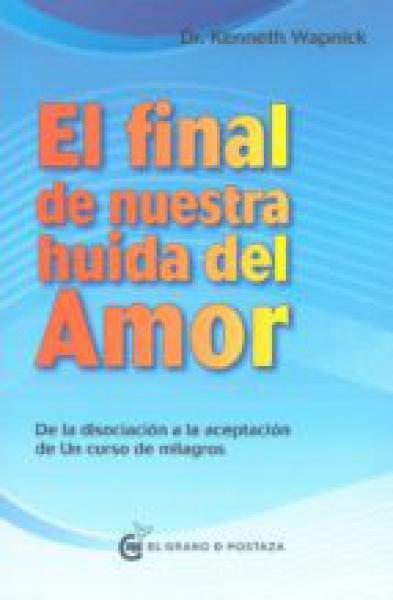 EL FINAL DE NUESTRA HUIDA DEL AMOR