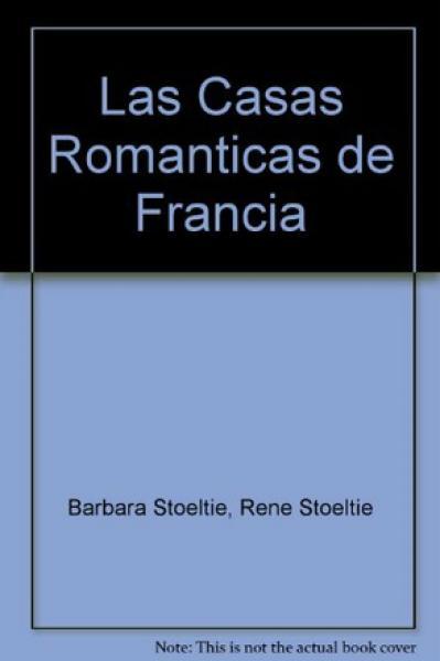 LAS CASAS ROMANTICAS DE FRANCIA