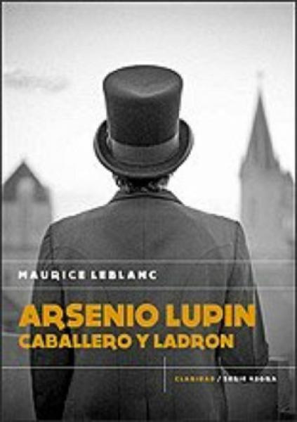 ARSENIO LUPIN - CABALLERO Y LADRON