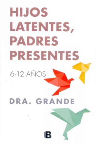 HIJOS LATENTES,PADRES PRESENTES  6-12 AÑ
