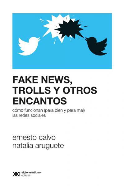 FAKE NEWS TROLLS Y OTRO ENCANTOS