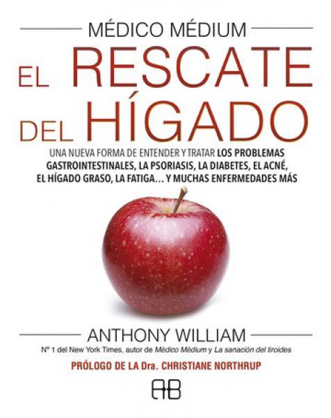 EL RESCATE DEL HIGADO (MEDICO MEDIUM)