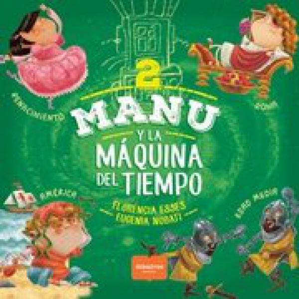 MANU Y LA MAQUINA DEL TIEMPO 2