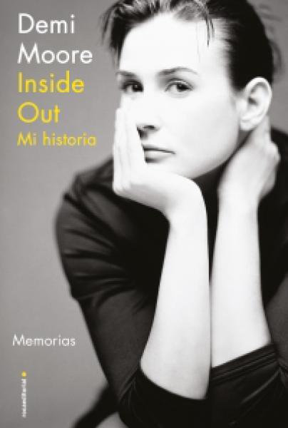 INSIDE OUT MI HISTORIA - DEMI MOORE