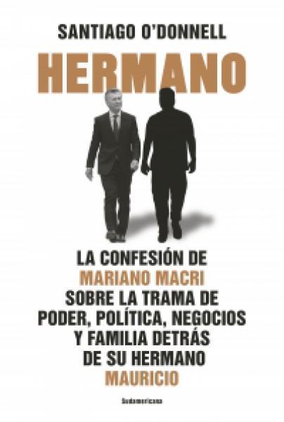 HERMANO - LA CONFESION DE MARIANO MACRI