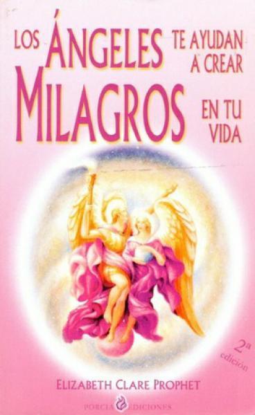 ANGELES TE AYUDARAN A CREAR MILAGROS EN