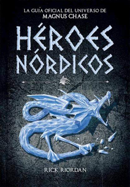 HEROES NORDICOS - MAGNUS CHASE (GUIA)