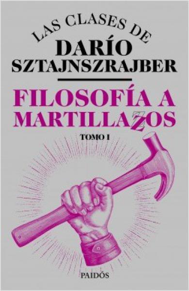 FILOSOFIA A MARTILLAZOS TOMO 1