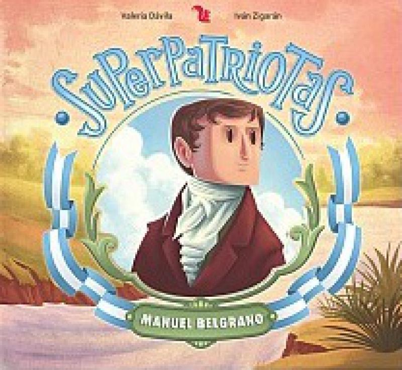 SUPERPATRIOTAS - MANUEL BELGRANO