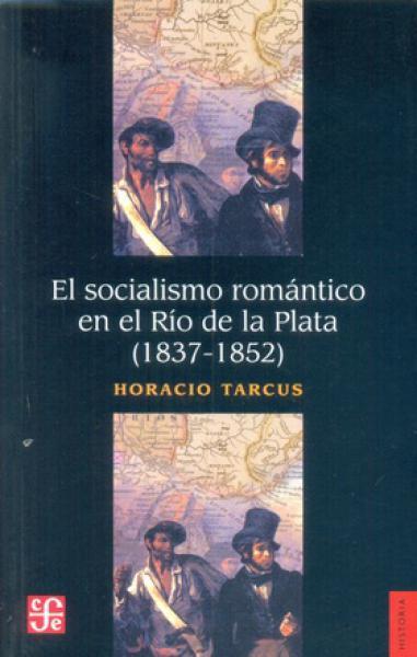 SOCIALISMO ROMANTICO EN EL RIO DE LA PLA