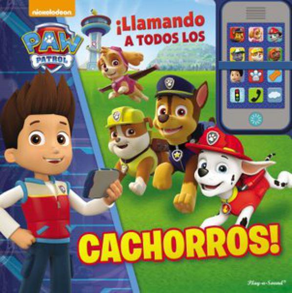 PAW PATROL - LLAMANDO A LOS CACHORROS