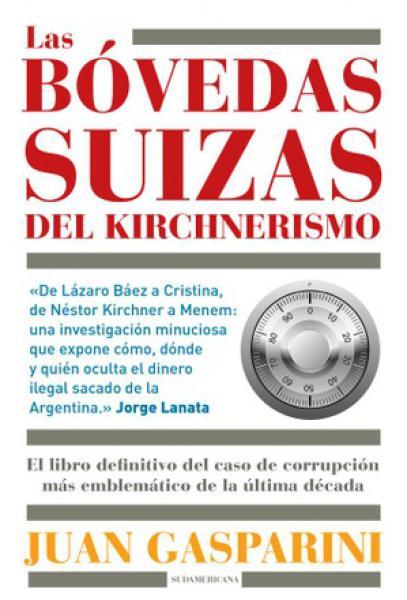 LAS BOVEDAS SUIZAS DEL KIRCHNERISMO
