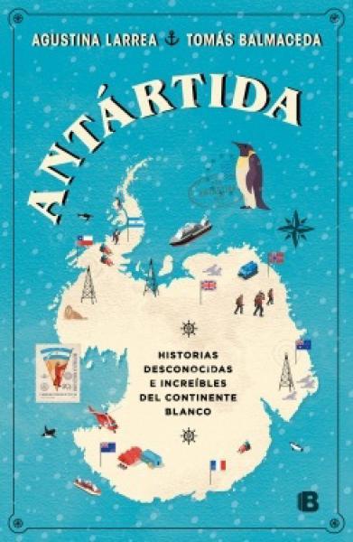 ANTARTIDA - HISTORIAS DESCONOCIDAS E INC