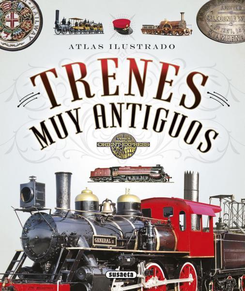 TRENES MUY ANTIGUOS - ATLAS ILUSTRADO